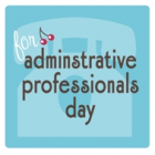 administrative professionals day<br><font size=-3 face=Times>top 10 gifts for admin. professionals</font>