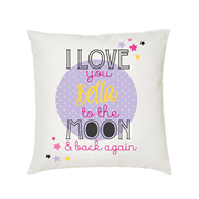 .Personalised Cushion for kids - Girls - I love you to the moon & back